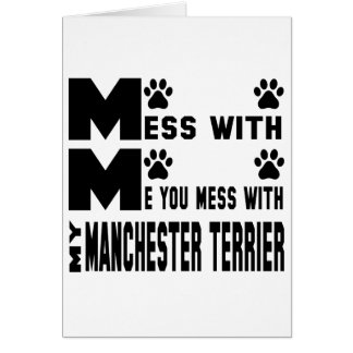 You mess with my Manchester Terrier Card
