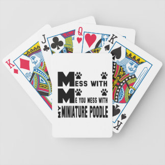 You mess with my Miniature Poodle Poker Deck