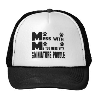 You mess with my Miniature Poodle Trucker Hat