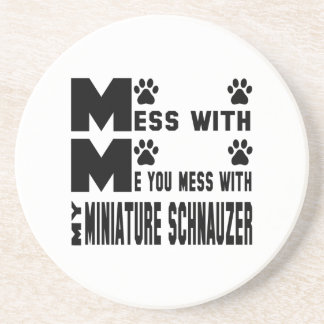 You mess with my Miniature Schnauzer Drink Coasters