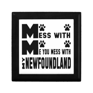 You mess with my Newfoundland Keepsake Boxes
