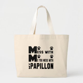 You mess with my Papillon Large Tote Bag