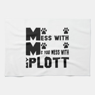 You mess with my Plott Kitchen Towels