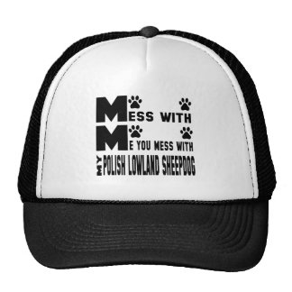 You mess with my Polish Lowland Sheepdog Trucker Hat