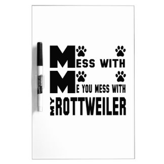 You mess with my Rottweiler Dry Erase Whiteboard
