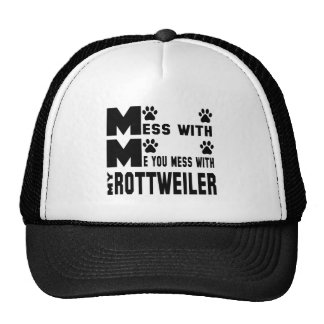 You mess with my Rottweiler Trucker Hat