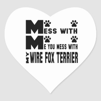 You mess with my Wire Fox Terrier Heart Sticker