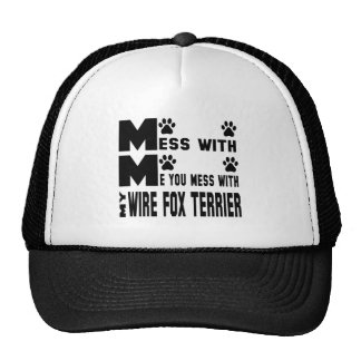 You mess with my Wire Fox Terrier Trucker Hat