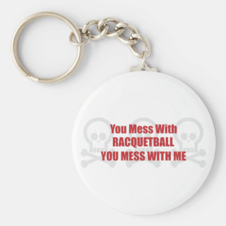 You Mess With Racquetball You Mess With Me Basic Round Button Keychain