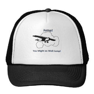 You might as well jump trucker hat