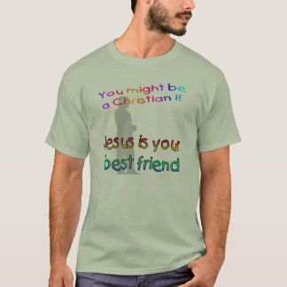 You might be a Christian if - Best Friend T-Shirt