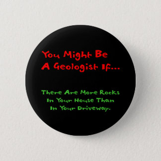 You Might Be A Geologist If... Button (HouseRocks)