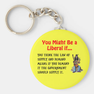 You might be a liberal if... basic round button keychain