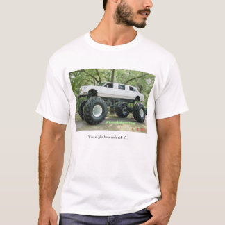 you might be a redneck if... T-Shirt