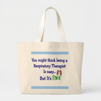 you might think being an RT easy SNOT Jumbo Tote Bag