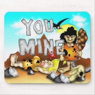 YOU MINE - Funny Prehistoric Caveman Valentine Mouse Pad
