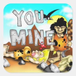YOU MINE - Funny Prehistoric Caveman Valentine Square Sticker