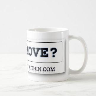 YOU MOVE? COFFEE MUG