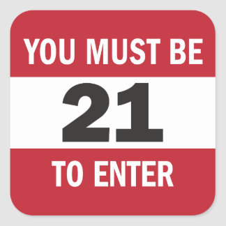 You must be 21 to enter sign sticker