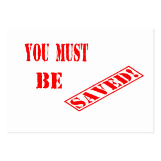 You MUST Be SAVED! Witnessing Cards Large Business Card