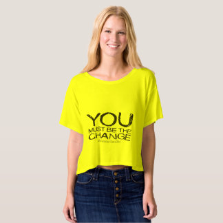 You Must Be The Change light t-shirt