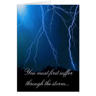 You must first suffer through the storm... card