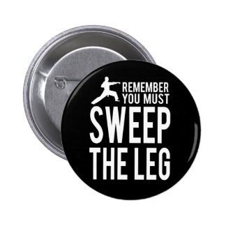You Must Sweep the Leg 2 Inch Round Button