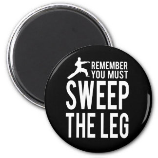 You Must Sweep the Leg 2 Inch Round Magnet