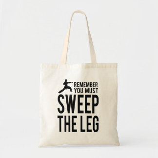 You Must Sweep the Leg Tote Bag