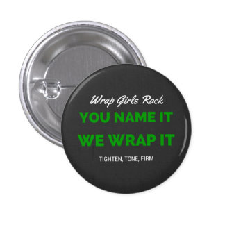You name it, we wrap it 1 inch round button