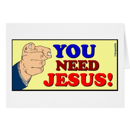 You need Jesus Christian gift design Greeting Cards