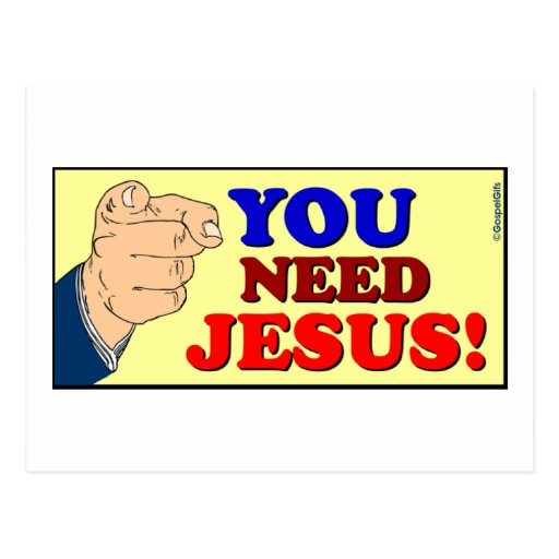 You need Jesus Christian gift design Post Cards