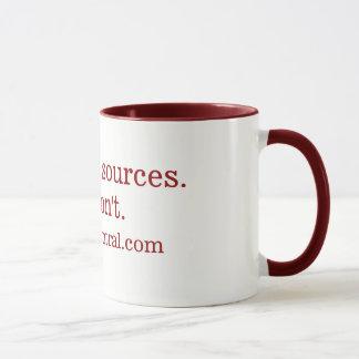 You need sources.  We dont. Mug