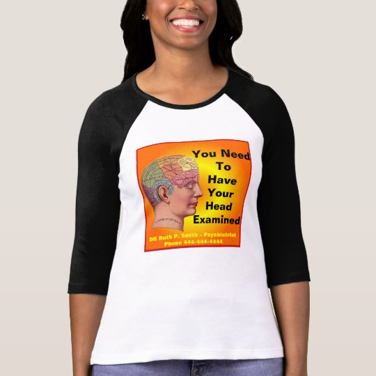 You need your head examined advertising shirt