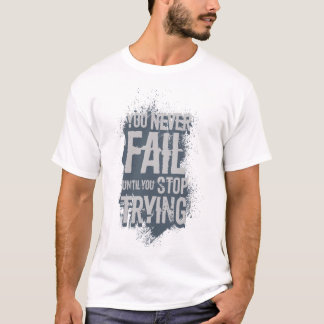 You never Fail Statement Shirt