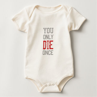 You Only Die Once Graphic Baby Bodysuit