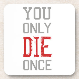 You Only Die Once Graphic Coaster