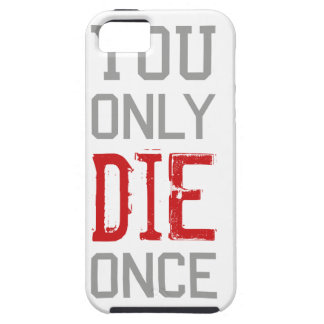 You Only Die Once Graphic iPhone 5 Cases