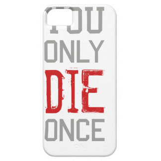 You Only Die Once Graphic iPhone 5 Covers