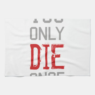 You Only Die Once Graphic Kitchen Towel