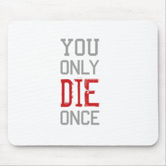 You Only Die Once Graphic Mouse Pad