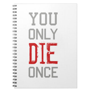 You Only Die Once Graphic Notebooks