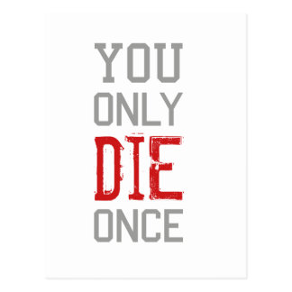 You Only Die Once Graphic Postcard