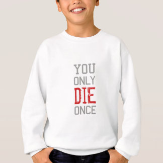 You Only Die Once Graphic Sweatshirt