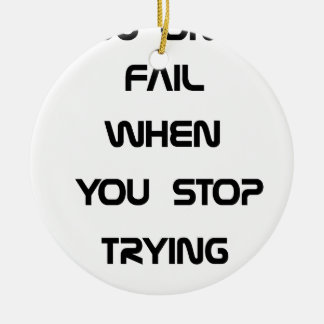 you only fail ceramic ornament