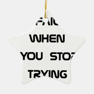 you only fail ceramic star ornament