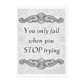 You only fail when you stop - Positive Quote´s Canvas Print