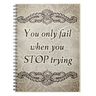 You only fail when you stop - Positive Quote´s Notebook