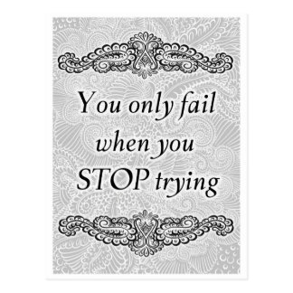 You only fail when you stop - Positive Quote´s Postcard
