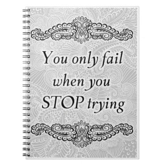 You only fail when you stop - Positive Quote´s Spiral Notebook